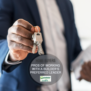 The Advantages of Using a Home Builder's Preferred Lender